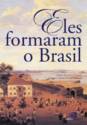 Eles formaram o Brasil.