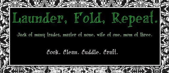 Launder, Fold, Repeat