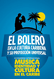 "MUSICA IDENTIDAD Y CULTURA  "" EL BOLERO """