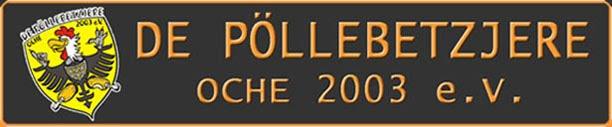 De Pöllebetzjere Oche 2003 e.V.
