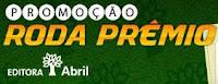 Roda Prêmio - Promoção Editora Abril