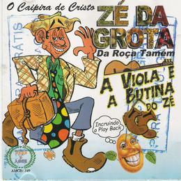 Zé da Grota - A Viola e a Butina do Zé 2009
