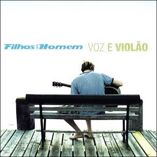 Filhos do Homem - Voz e Violao 2007