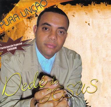 dede%2Bjesus Baixar CD Dedé de Jesus   Pura Unçao (2009)