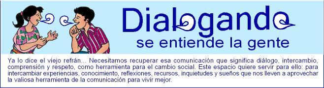 Dialogando se entiende la gente