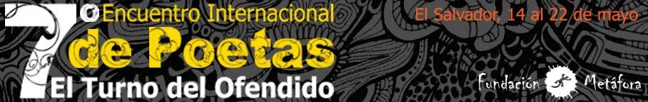 """VII Encuentro Internacional de Poetas """"El turno del ofendido"""""""