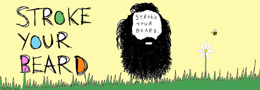 Stroke Your Beard