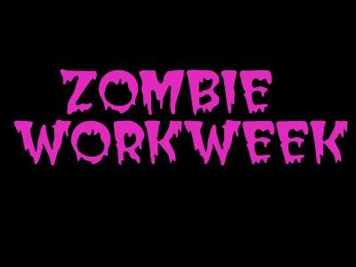 Zombie Workweek