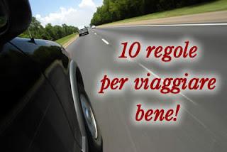 10 regole per viaggiare bene. Consigli per una guida sicura