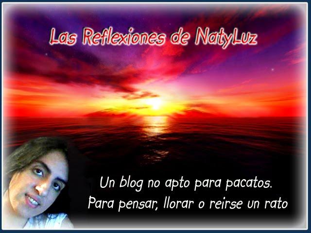 LAS REFLEXIONES DE NATYLUZ