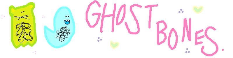 GHOST BONES