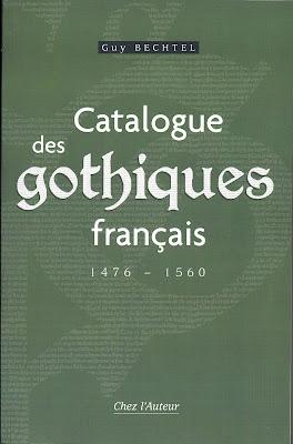 Dans mon rétroviseur -  Le Catalogue des Gothiques Français, de Guy Bechtel dans Bibliophilie, imprimés anciens, incunables gothique+bis262
