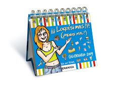 """Calendario femenino 2009 """" ¡¡¡Loquísimas!!!"""" de Ana von Rebeur"""