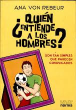 """¿Quién entiende a los hombres?"""" Editorial Norma, 2008"""