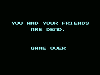 You and your friends are dead. Game Over.