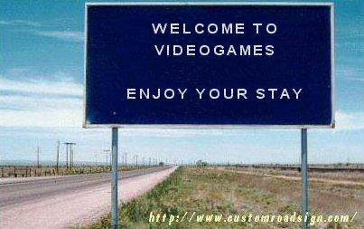 Welcome to Videogames. Enjoy your stay.
