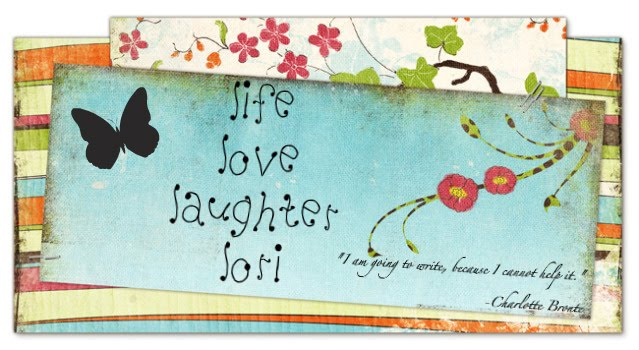 Life~Love~Laughter~Lori