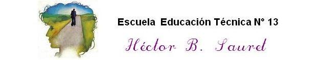 Escuela  de Educación Técnica N° 13 Héctor B. Sauret