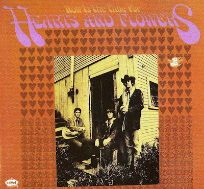 Hearts & Flowers ~ 1967 ~ Now Is The Time For Hearts And Flowers