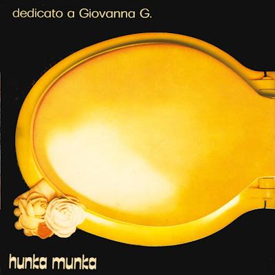 Hunka Munka ~ 1972 ~ Dedicato a Giovanna G.