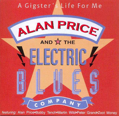 Alan Price & the Electric Blues Company ~ 1996 ~ A Gigster's Life For Me