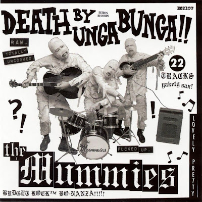 the Mummies ~ 2003 ~ Death By Unga Bunga!!