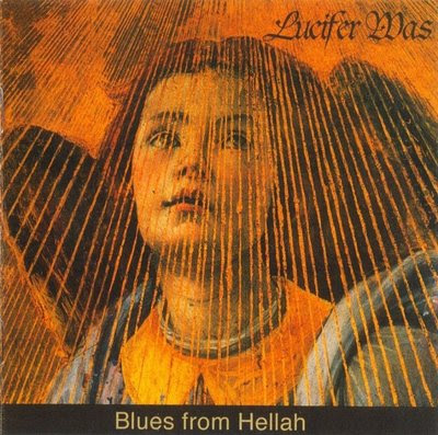 Lucifer Was - 2004 - Blues From Hellah