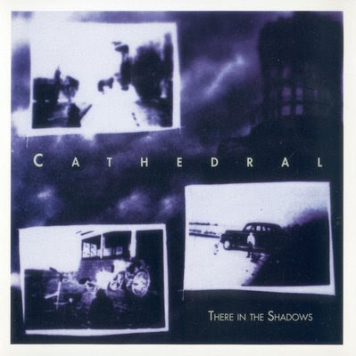 Cathedral - 1993 - There in the Shadows
