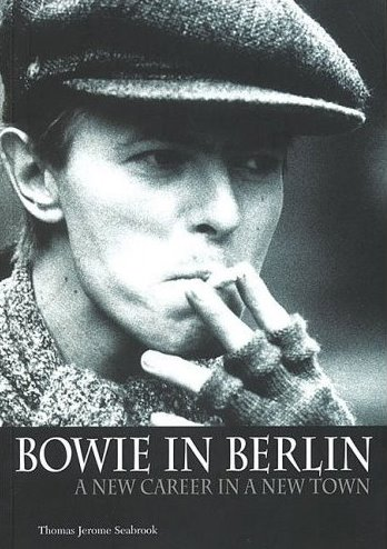 Thomas Jerome Seabrook, 'Bowie in Berlin: A New Career in a New Town'
