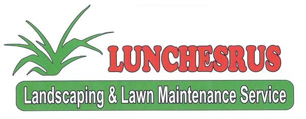Lunchesrus Landscaping & Lawn Maintenance Service