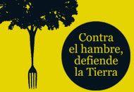 Eslogan de la campaña: Contra el hambre, defiende la tierra