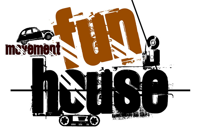 FUN HOUSE MOVEMENT