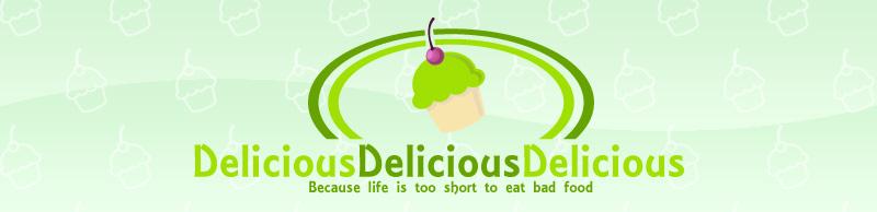 Delicious Delicious Delicious
