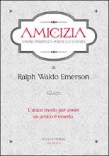 IN LIBRERIA: Ralph W. Emerson, Amicizia, Piano B, 2010