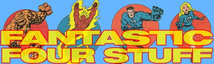 Fantastic Four Stuff