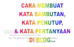 Blog bang-andi !: CARA MEMBUAT KATA SAMBUTAN, KATA PENUTUP & KATA252