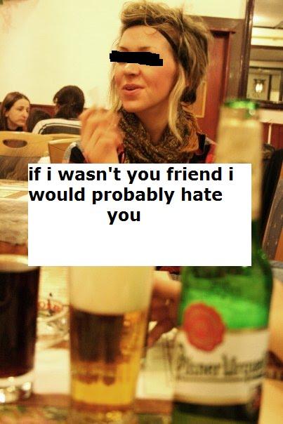 ifiwasn'tyourfriendiwouldprobablyhateyou