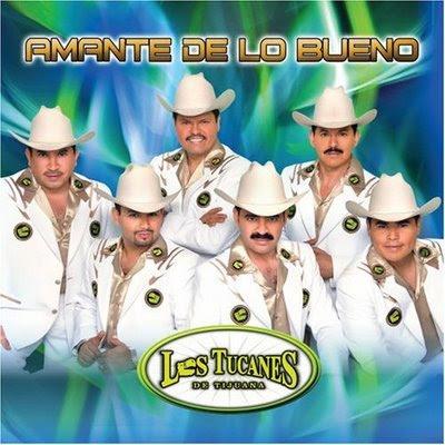 Los Tucanes De Tijuana - Amante De Lo Bueno