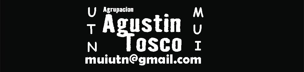 Agrupacion Agustin Tosco en el MUI - UTN Rosario