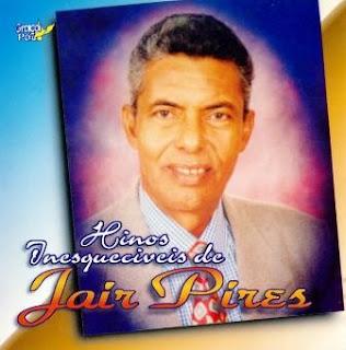 Jair Pires - Hinos inesquec�veis