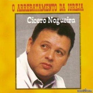 Cícero Nogueira - O Arrebatamento Da Igreja 1982