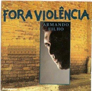 Armando Filho - Fora Viol�ncia (Playback)