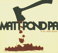 Matt Pond PA If You Want Blood