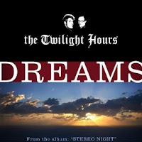 The Twilight Hours - Dreams from Stereo Night