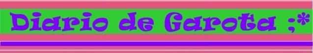 'Diario de Garota ;*
