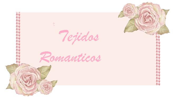 Tejidos Romanticos.
