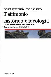 Patrimonio histórico e ideología: sobre vandalismo e iconoclastia en España: del siglo XIX al XXI
