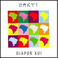 """UAKTI - CD """"OIAPOK XUI"""""""