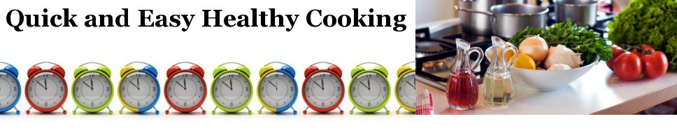 Quick and Easy Healthy Cooking