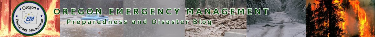 Oregon Emergency Management - Preparedness and Disaster Blog